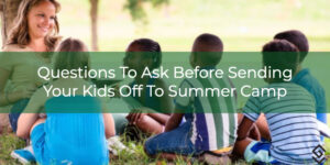 Summer Camp Safety Questions