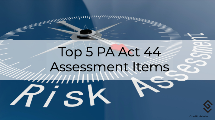 Top 5 PA Act 44 Assessment Items