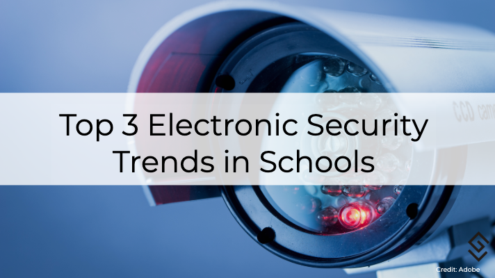 Electronic Security Trends in Schools